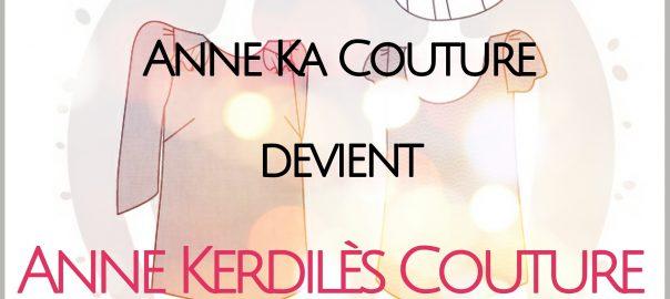 Anne Ka Couture devient Anne Kerdilès Couture